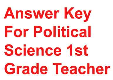 Answer Key For Political Science 1st Grade Teacher 20-7-2016