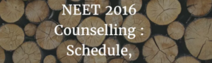 NEET 2016 Counselling Date and Schedule