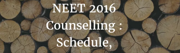 NEET 2016 Counselling date Procedure check online