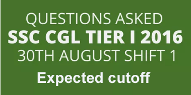 SSC CGL Tier 1Questions answers key asked 30 August 2016 cutoff
