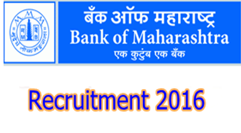 Latest job in Bank of Maharashtra recruitment 2016
