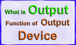 Output Device (आउटपुट डिवाइस) Important Chapter in Computer