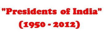 List of all Presidents of India form 1947 To 2012)