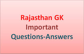 Rajasthan GK Most Objective Question with Answers 30-01-2017