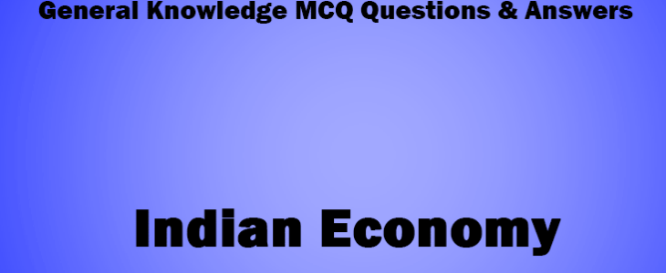 Indian Economy General Knowledge For All Competitive Exam Set 37