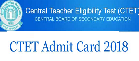 CBSE CTET admit card 2018 released How to download click and check