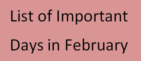 Important Day and Date of February फरवरी महीने के महत्वपूर्ण दिवस
